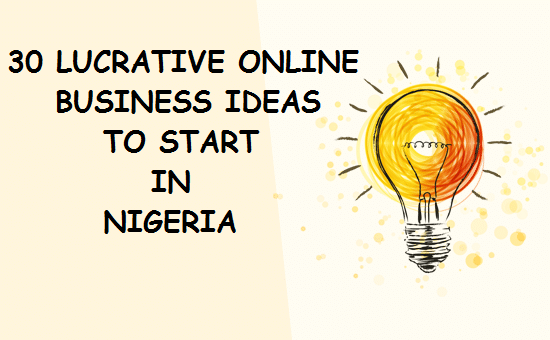 Lucrative Online Business Ideas in Nigeria low capital